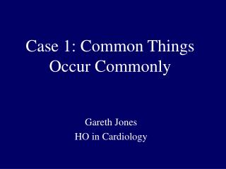 Case 1: Common Things Occur Commonly