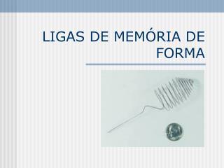 LIGAS DE MEM RIA DE FORMA