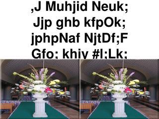 ,J Muhjid Neuk; Jjp ghb kfpOk; jphpNaf NjtDf;F Gfo; khiy #l;Lk;