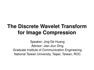 The Discrete Wavelet Transform for Image Compression