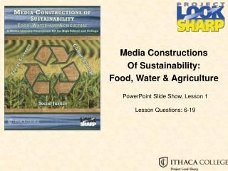 Media Constructions  Of Sustainability: Food, Water  Agriculture