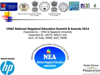 CMAI National  Nagaland Education  Summit & Awards 2014 Organized by – CMAI &  Nagaland University