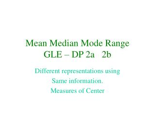 Mean Median Mode Range GLE – DP 2a   2b
