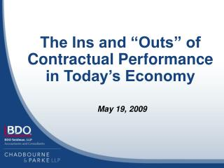 The Ins and �Outs� of Contractual Performance in Today�s Economy