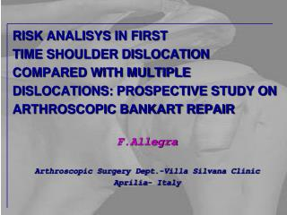 RISK ANALISYS IN FIRST  TIME SHOULDER DISLOCATION COMPARED WITH MULTIPLE