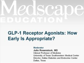 GLP-1 Receptor Agonists: How Early Is Appropriate?