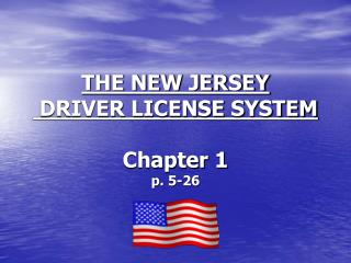 THE NEW JERSEY  DRIVER LICENSE SYSTEM Chapter 1 p. 5-26