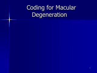 Coding for Macular Degeneration