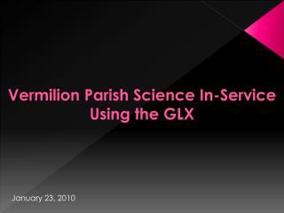 Vermilion Parish Science In-Service Using the GLX