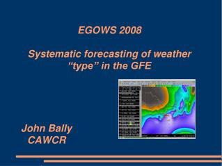 """EGOWS 2008 Systematic forecasting of weather """"type"""" in the GFE"""