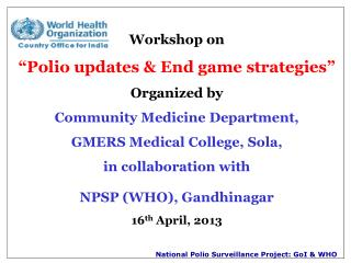 Workshop on �Polio updates & End game strategies� Organized by  Community Medicine Department,