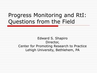 Progress Monitoring and RtI: Questions from the Field