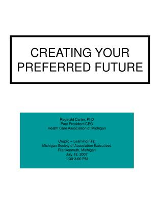 CREATING YOUR PREFERRED FUTURE