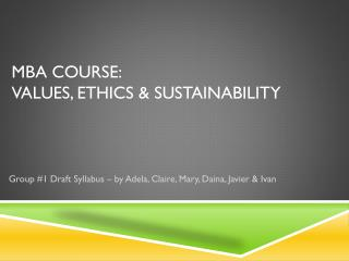 MBA course:  Values, Ethics & Sustainability