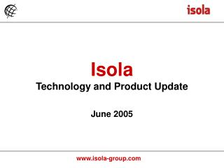 Isola Technology and Product Update June 2005