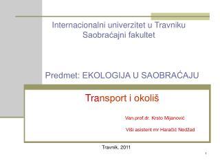 Predmet: EKOLOGIJA U SAOBRAĆAJU Tra nsport i okoliš