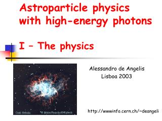 Astroparticle physics with high-energy photons I – The physics