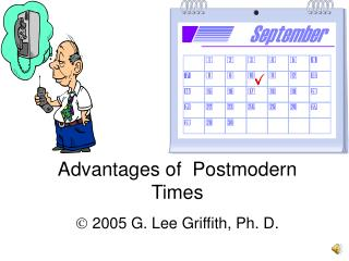 Advantages of  Postmodern Times