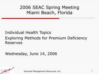 2006 SEAC Spring Meeting Miami Beach, Florida