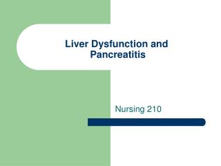 Liver Dysfunction and  Pancreatitis