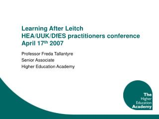 Learning After Leitch HEA/UUK/DfES practitioners conference April 17 th  2007