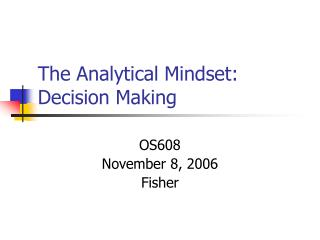 The Analytical Mindset: Decision Making