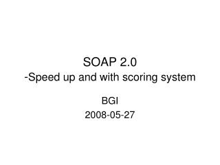 SOAP 2.0 - Speed up and with scoring system