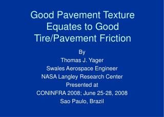 Good Pavement Texture Equates to Good Tire/Pavement Friction