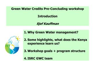 Why Green Water management? Some highlights, what does the Kenya experience learn us?