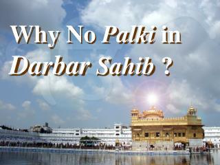 Why No Palki in Darbar Sahib