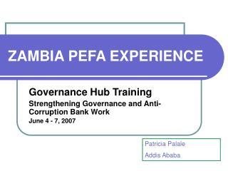 ZAMBIA PEFA EXPERIENCE