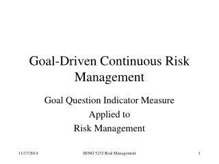 Goal-Driven Continuous Risk Management