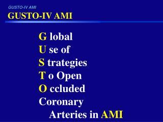 GUSTO-IV AMI