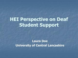 HEI Perspective on Deaf Student Support