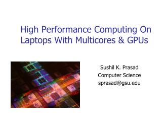 High Performance Computing On Laptops With  Multicores  & GPUs