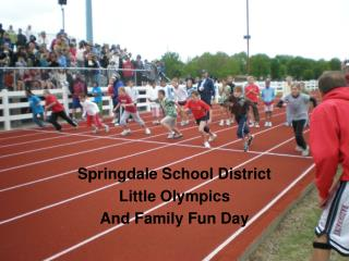 Springdale School District Little OlympicsAnd Family Fun Day