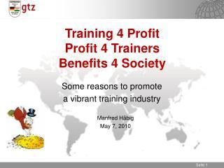 Training 4 Profit  Profit 4 Trainers Benefits 4 Society