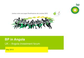 BP in Angola UK – Angola investment forum