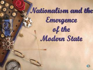 Nationalism and the  Emergence  of the  Modern State