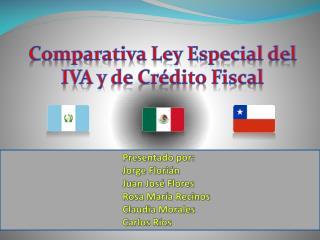 Comparativa Ley Especial del IVA y de Crédito Fiscal