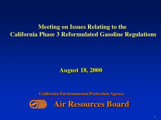Meeting on Issues Relating to the  California Phase 3 Reformulated Gasoline Regulations