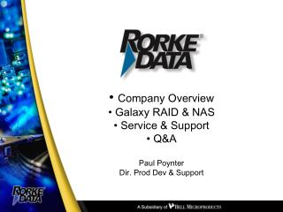 Company Overview  Galaxy RAID & NAS  Service & Support  Q&A Paul Poynter Dir. Prod Dev & Support