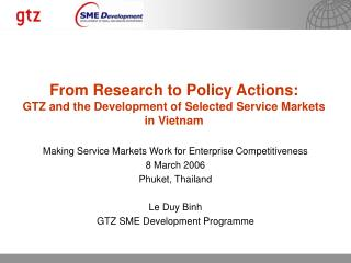Making Service Markets Work for Enterprise Competitiveness 8 March 2006 Phuket, Thailand