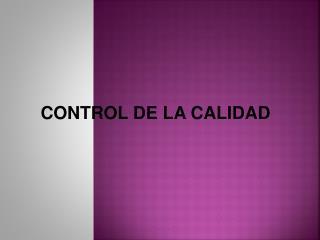 CONTROL DE LA CALIDAD
