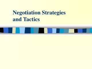 Negotiation Strategies  and Tactics
