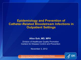 Epidemiology and Prevention of  Catheter-Related Bloodstream Infections in Outpatient Settings