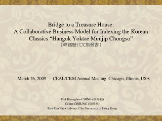 Prof Hsianghoo CHING ( 景祥祜 ) Celine CHEUNG ( 張曉寧 )