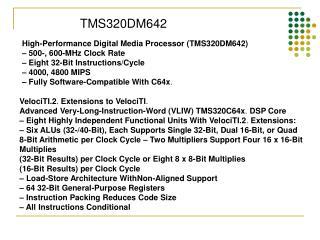 High-Performance Digital Media Processor (TMS320DM642) � 500-, 600-MHz Clock Rate