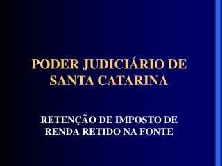 PODER JUDICI RIO DE SANTA CATARINA
