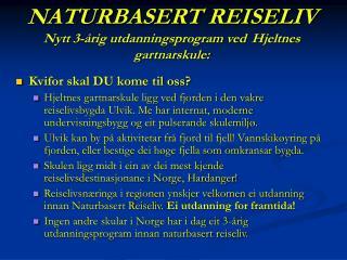 NATURBASERT REISELIV Nytt 3-årig utdanningsprogram ved Hjeltnes gartnarskule: